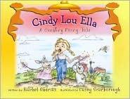 Cindy Lou Ella - A Country Fairy Tale
