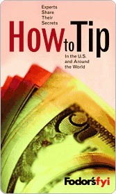 Fodor's Fyi : How to Tip