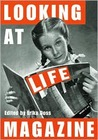 Looking at Life Magazine