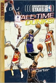 Greatest Stars of the NBA Volume 8: All-Time Dunks (Greatest Stars of the NBA #8)