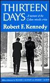 Thirteen Days by Robert F. Kennedy