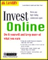 J. K. Lasser's Invest Online: Do-It-Yourself and Keep More of What You Earn