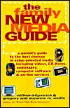 The Family New Media Guide: A Parent's Guide to the Very Best Choices in Value-Oriented Media, Including Videos, CD-ROMs, Audiotapes, Computer Soft.