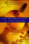Worldwide Guide to Cheap Airfares: How to Travel the World Without Breaking the Bank