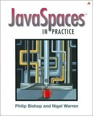 Javaspaces(tm) in Practice by Phillip Bishop