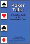 Poker Talk: A Complete Guide to the Vocabulary of Poker