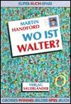 Wo ist Walter? Großes Wimmel-Bilder-Spiel-Buch