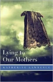 Lying to Our Mothers