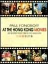 At the Hong Kong Movies: 600 Reviews from 1988 Till the Handover