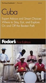 Fodor's Cuba, 1st Edition: Expert Advice and Smart Choices: Where to Stay, Eat, and Explore On and Off the Beaten Path
