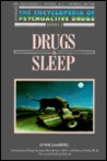Drugs and Sleep (Encyclopedia of Psychoactive Drugs)