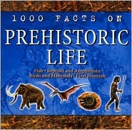 1000 Facts on Prehistoric life