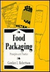 Food Packaging: Principles and Practice