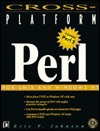 Cross-Platform Perl [With Contains Source Code, Perl Scripts, Perl Tools...]