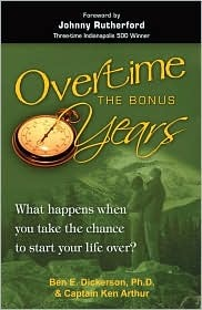Overtime the Bonus Years: What Happens When You Take the Chance to Start Your Life Over?