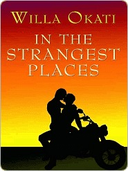 In the Strangest Places by Willa Okati