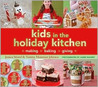 Kids in the Holiday Kitchen