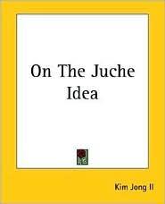 On the Juche Idea