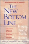 The New Bottom Line: Bringing Heart & Soul to Business