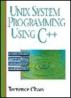 UNIX System Programming Using C++: Learn to Write Advanced C Programs That Are Strongly Type...
