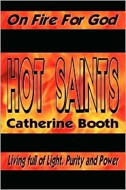 Hot Saints On Fire For God, Living Full Of Light, Purity And Power