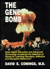 The Gene Bomb: Does Higher Education and Advanced Technology Accelerate the Selection of Genes for Learning Disorders, Addictive and Disruptive Behaviors?