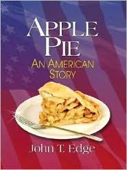 Apple Pie An American Story by John T. Edge