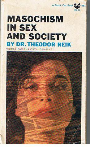 Masochism In Sex And Society