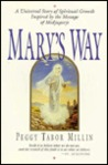 Mary's Way: A Universal Story of Spiritual Growth Inspired by the Message of Medjugorje