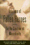 In a Time of Fallen Heroes: The Re-Creation of Masculinity