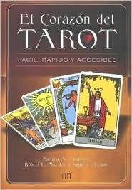 El Corazon Del Tarot/ the Hear of the Tarot: Facil, Rapido Y Accesible