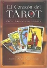 El Corazon Del Tarot/ the Hear of the Tarot: Facil, Rapido Y Accesible (Nueva Era)