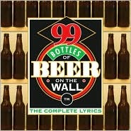 99 Bottles Of Beer On The Wall Complete Lyrics