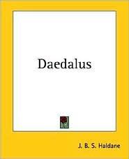 Daedalus by J.B.S. Haldane