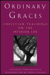 Ordinary Graces: Christian Teachings on the Interior Life