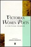 Victorian Women Poets: A Critical Reader