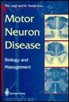 Motor Neuron Disease:: Biology and Management by P. Nigel Leigh