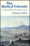 The Birth Of Colorado: A Civil War Perspective