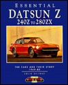 Essential Datsun Z: 240 Z to 280 ZX - The Cars and Their Story 1969-83 (Essential Series)