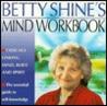 Betty Shine's Mind Workbook