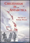 cheltenham-in-antarctica-the-life-of-edward-wilson