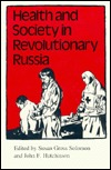 Health and Society in Revolutionary Russia