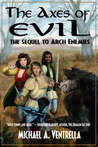 The Axes of Evil - The Sequel to Arch Enemies