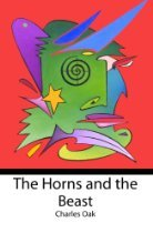 The Horns and the Beast by Charles Oak
