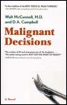 Malignant Decisions