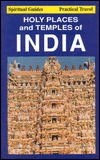 Holy Places and Temples of India: Practical Spiritual Travel Guide