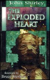 The Exploded Heart by John Shirley