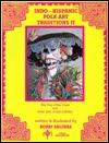 Indo Hispanic Folk Art Traditions II / Tradiciones Artesanales Indo-Hispanas II (Deluxe Spanish/English Edition)