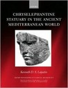 Chryselephantine Statuary in the Ancient Mediterranean World