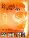 Bahamian Archaeology: Life in the Bahamas and Turks and Caicos Before Columbus